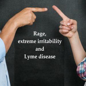 Lyme Hangout: Rage, extreme irritability